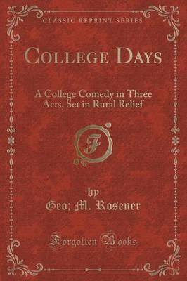 rural education and the consolidated school classic reprint books college days geo m rosener 9781330562543