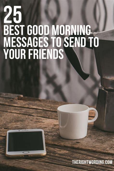 good morning messages  send   friends
