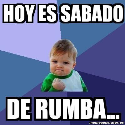 Imagenes Feliz Sabado De Rumba | meme bebe exitoso hoy es sabado de rumba 2167201