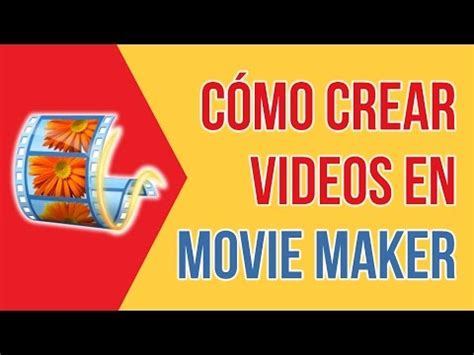 tutorial como editar videos no windows movie maker video tutorial de movie maker y como editar un video con