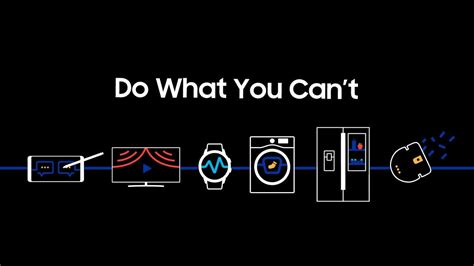 what do you do if your can t samsung brand philosophy quot do what you can t quot