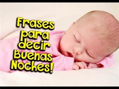 imagenes con frases de buenas noches hija frases para decir buenas noches etiquetate net youtube