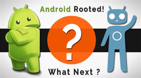 root my android phone 11 things to do after rooting your android smartphone root my android