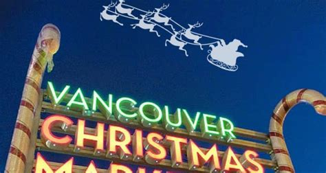 vancouver christmas market christmas markets 2017