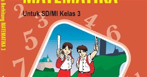 Teril Berhitung Matematika Untuk Kelas Iii 3 Sd buku matematika kelas 3 sd nur fajariyah defi
