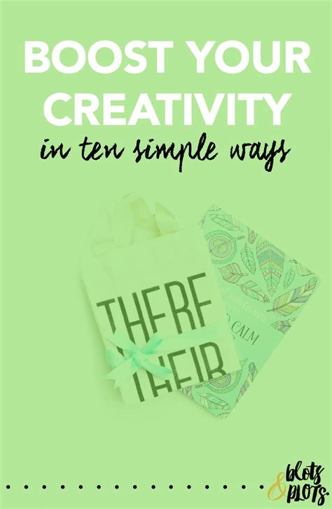 7 ways to boost your creativity boost your creativity in ten simple ways jenny bravo