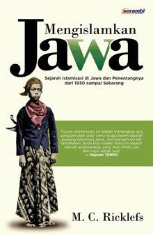 Mengislamkan Jawa M C Ricklefs wishful wednesday 19 kekerasan budaya pasca 1965
