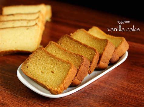 cake vanilla vanilla cake recipe butter cake eggless vanilla cake