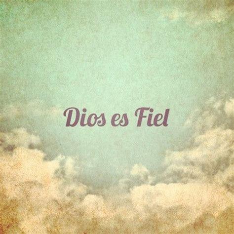 imagenes de dios es fiel dios es fiel dios frases cristianas frases