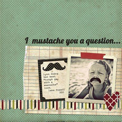 beta scrapbook themes quot i mustache you quot scrapbook layout by mindy pitcher as