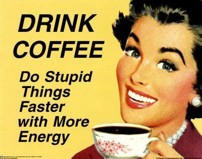 Why Detox Is Stupid by Friday Musings Coffee Do Stupid Things Faster With More