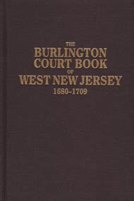 Burlington County Nj Court Records The Burlington Court Book Of West New Jersey 1680 1709 Genealogyblog