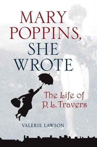 mary poppins she wrote mary poppins she wrote the life of p l travers by valerie lawson