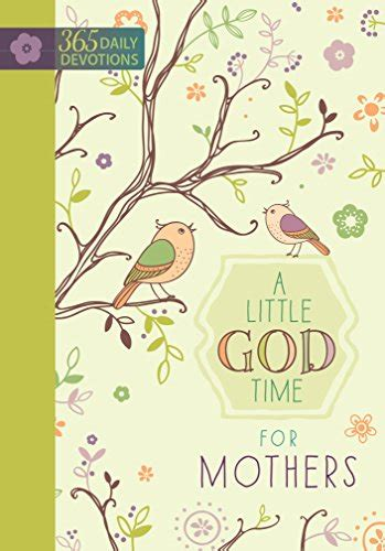 a god time for 365 daily devotions books a god time for mothers 365 daily devotions for