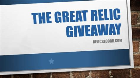 The Great Giveaway - winner of the great relic giveaway relicrecord