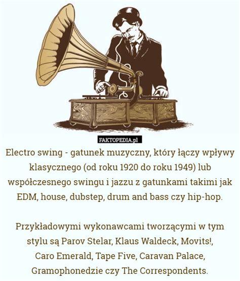 electro swing wiki electro swing to gatunek muzyczny kt 243 ry łączy wpływy