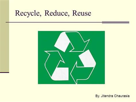 Recycle Reuse Reduce Authorstream Reduce Reuse Recycle Ppt