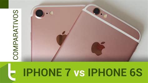 comparativo iphone 7 vs iphone 6s review do tudocelular