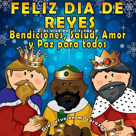 imagenes para desear feliz dia de reyes feliz d 237 a de reyes bendiciones salud amor y paz para
