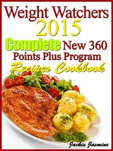 weight watchers weight watchers cooker smart points cookbook to help you lose weight naturally stay healthy books weight watchers 2015 complete new 360 points plus program