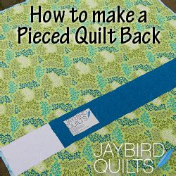 Quilt Backings by Tutorial How To Make A Pieced Quilt Back Jaybird Quilts