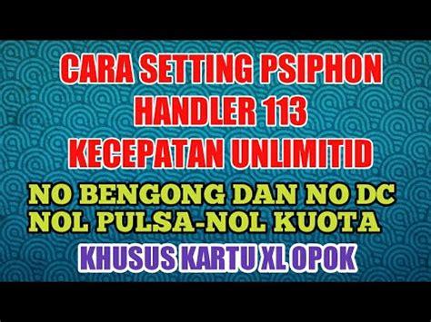 cara setting psiphon xl youtube cara setting psiphon handler 113 kecepatan unlimitid tanpa