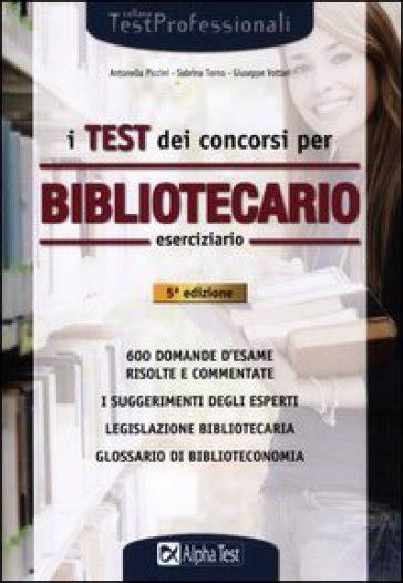 test concorsi test dei concorsi per bibliotecario eserciziario i