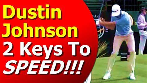 Dustin Johnson Golf Swing 2 Keys To Speed And Distance