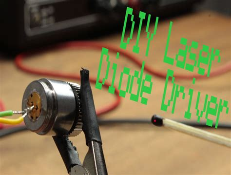 how laser diodes are made diy laser diode driver constant current source