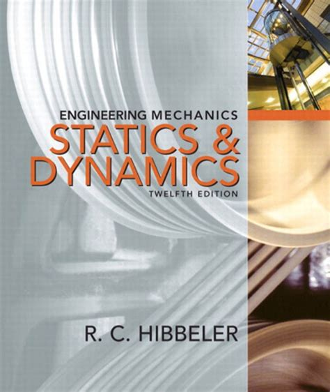 engineering mechanics statics si by c hibbeler 2009 07 28 books statics and dynamics r c hibbeler 12th