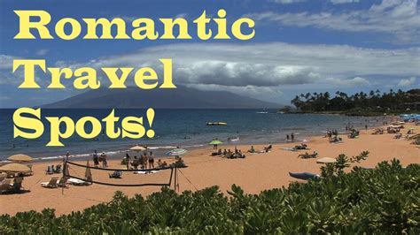 top 10 romantic travel destinations youtube