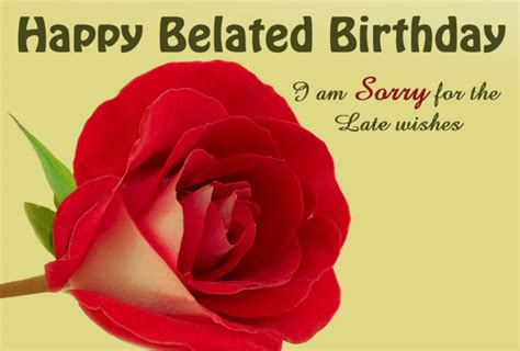 Wishing Happy Birthday Late Belated Happy Birthday Wishes Quotes Messages Images