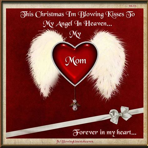 christmas im blowing kisses   mom  heaven missing  loved   heaven