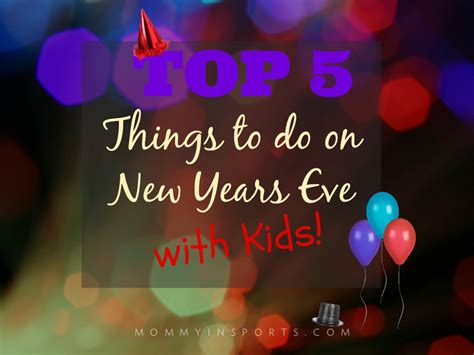 top 5 things to do on new years eve with kids