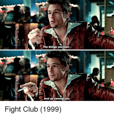 Things You Own the things you own d up owning you fight club 1999 club