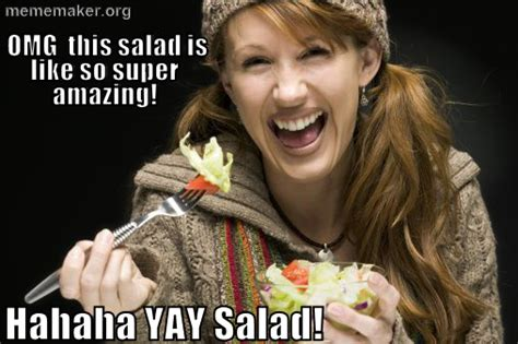 Salad Meme - inspirational pictures life love food beauty