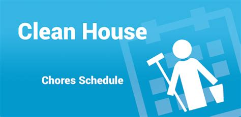 clean house app clean house chores schedule apps on google play