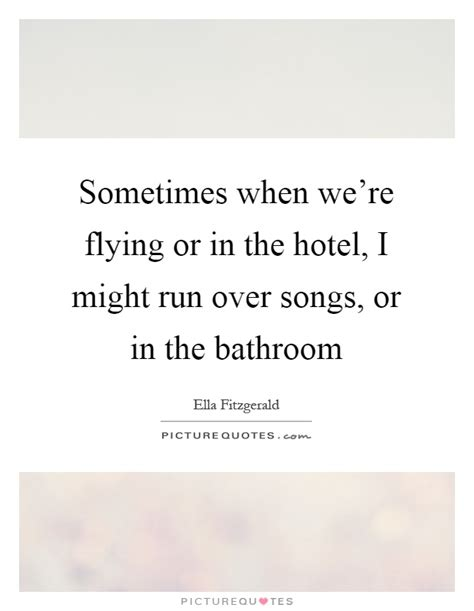 in the bathroom song sometimes when we re flying or in the hotel i might run