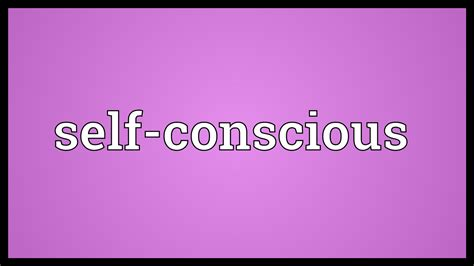 selves meaning self conscious meaning