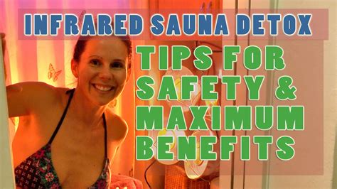 Sauna Detox To Quit by Infrared Sauna Detox Tips For Max Benefits Safety Step