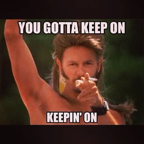 Joe Dirt Memes - 1000 joe dirt quotes on pinterest joe dirt step