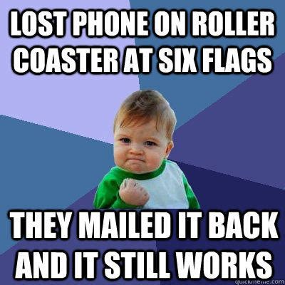 lost phone on roller coaster at six flags they mailed it