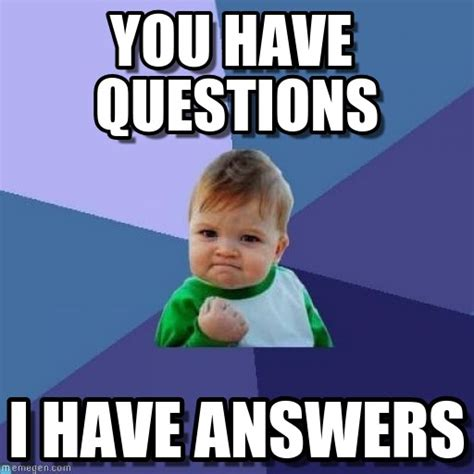 Question Meme - frequently asked questions mrs killians site