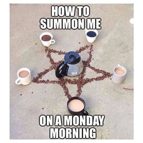 Monday Coffee Meme - 25 funny coffee memes all caffeine addicts can relate to