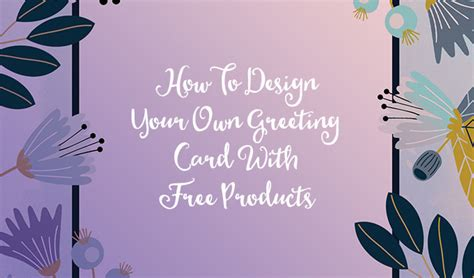 Design Your Own Greeting Cards Free