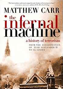 infernal machines books the infernal machine a history of terrorism