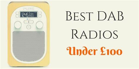 best dab radio 100 best dab radios 163 100 uk 2017 best radios