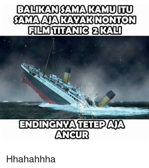 film titanic pertama kali dirilis search the titanic movie memes on me me