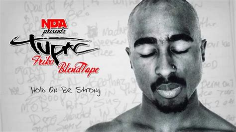 hold on be strong tupac 2pac hold on be strong nda blend youtube