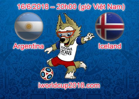 argentina vs iceland brazil vs thụy sỹ soi k 232 o world cup 18 6 2018